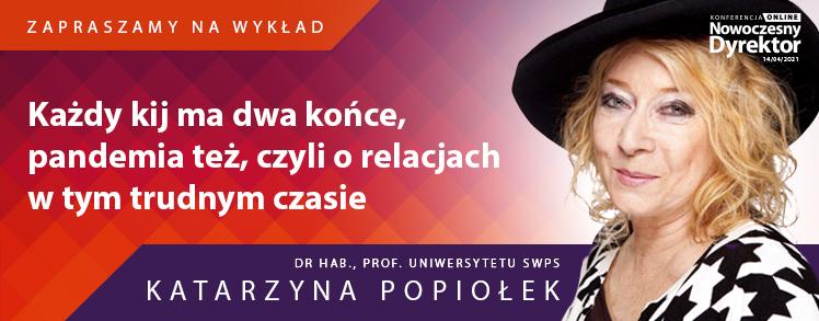 dr hab., prof. Uniwersytetu SWPS Katarzyna Popiołek