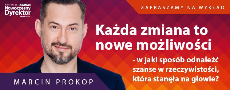 Marcin Prokop - Każda zmiana to nowe możliwości